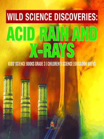 Wild Science Discoveries : Acid Rain and X-Rays   Kids' Science Books Grade 3   Children's Science Education Books