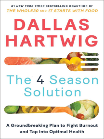 The 4 Season Solution: A Groundbreaking Plan to Fight Burnout and Tap into Optimal Health