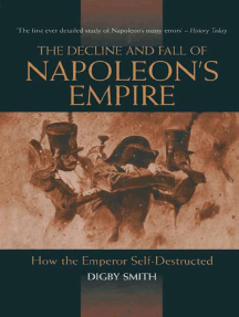 Decline and Fall of Napoleon's Empire: How the Emperor Self-Destructed