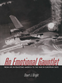 An Emotional Gauntlet: From Life in Peacetime America to the War in European Skies