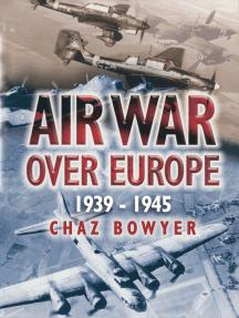 Air War Over Europe, 1939–1945