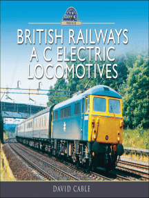 British Railways A C Electric Locomotives: A Pictorial Guide