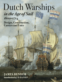 Dutch Warships in the Age of Sail, 1600–1714: Design, Construction, Careers and Fates