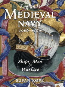 England's Medieval Navy, 1066–1509: Ships, Men & Warfare