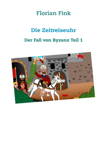 Die Zeitreiseuhr: Der Fall von Byzanz Teil 1