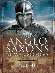The Anglo-Saxons at War, 800–1066