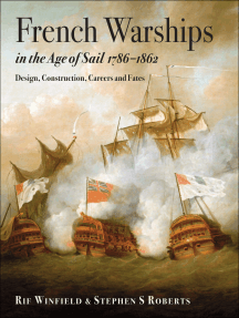 French Warships in the Age of Sail, 1786–1861: Design, Construction, Careers and Fates