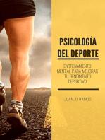 Psicología del deporte. Entrenamiento mental para mejorar tu rendimiento deportivo