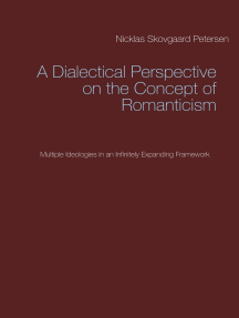 A Dialectical Perspective on the Concept of Romanticism: Multiple Ideologies in an Infinitely Expanding Framework