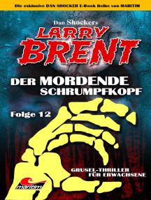 Dan Shocker's LARRY BRENT 12: Der mordende Schrumpfkopf