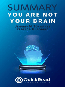 """Summary of """"You Are Not Your Brain"""" by Jeffrey M. Schwartz and Rebecca Gladding"""