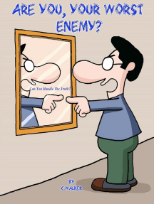 Are You, Your Worst Enemy?