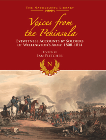 Voices from the Peninsula: Eyewitness Accounts by Soldiers of Wellington's Army, 1808–1814