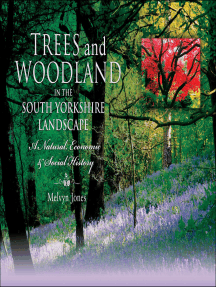 Trees and Woodland in the South Yorkshire Landscape: A Natural, Economic & Social History