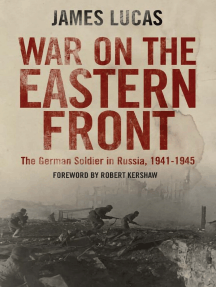 War on the Eastern Front: The German Soldier in Russia, 1941–1945