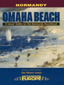 Omaha Beach: V Corps' Battle for the Normandy Beachhead