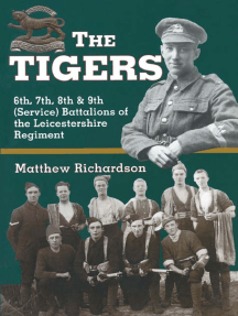The Tigers: 6th, 7th, 8th & 9th (Service) Battalions of the Leicestershire Regiment