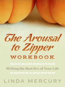 The Arousal to Zipper: Writing the Best Sex of Your Life