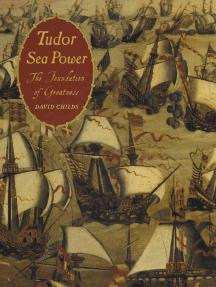 Tudor Sea Power: The Foundation of Greatness