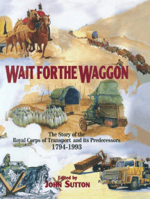 Wait for the Waggon: The Story of the Royal Corps of Transport and Its Predecessors, 1794–1993