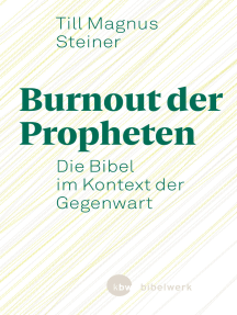 Burnout der Propheten: Die Bibel im Kontext der Gegenwart