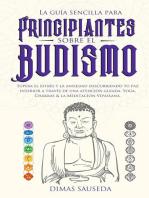 La guía sencilla para principiantes sobre el budismo