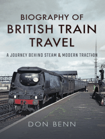 Biography of British Train Travel: A Journey Behind Steam & Modern Traction