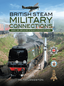 British Steam Military Connections: GWR, SR, BR & WD Steam Locomotives
