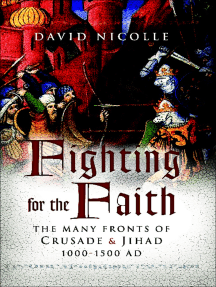 Fighting for the Faith: The Many Fronts of Crusade & Jihad 1000-1500 AD