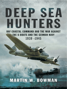 Deep Sea Hunters: RAF Coastal Command and the War Against the U-Boats and the German Navy 1939–1945