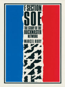 F Section SOE: The Story of the Buckmaster Network