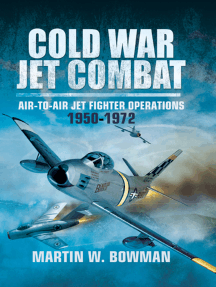 Cold War Jet Combat: Air-to-Air Jet Fighter Operations, 1950–1972