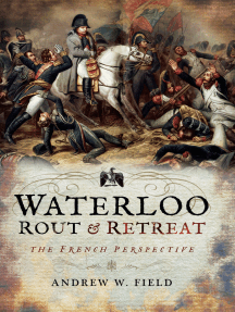 Waterloo: Rout & Retreat: The French Perspective