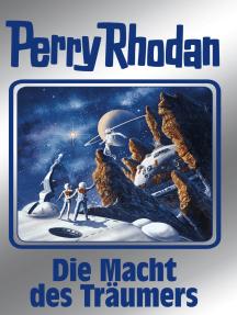 """Perry Rhodan 148: Die Macht des Träumers (Silberband): 6. Band des Zyklus """"Chronofossilien"""""""