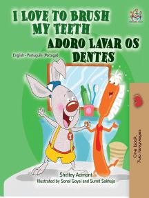I Love to Brush My Teeth: English Portuguese (Portugal) Bilingual children's book: English Portuguese Portugal Bilingual Collection