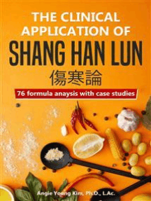 The clinical application of Shang Han Lun: 76 fomula anaysis with case studies