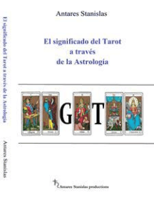 El significado del Tarot a través de la Astrología