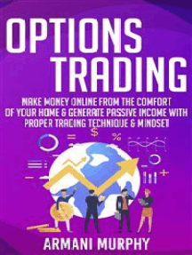 Options Trading: Make Money Online From The Comfort of Your Home & Generate Passive Income With Proper Trading Technique & Mindset