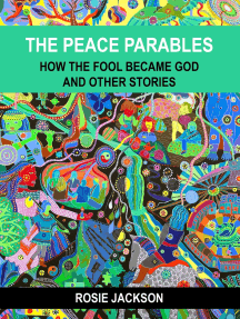 The Peace Parables: How the fool became God and other stories