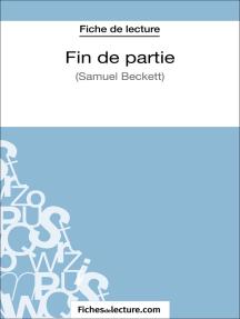 Fin de partie - Samuel Beckett (Fiche de lecture): Analyse complète de l'oeuvre