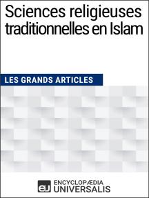Sciences religieuses traditionnelles en Islam: Les Grands Articles d'Universalis