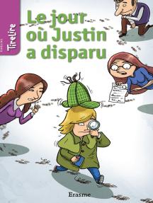 Le jour où Justin a disparu: une histoire pour les enfants de 8 à 10 ans