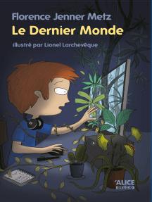Le Dernier Monde: Un roman pour les enfants de 8 ans et plus