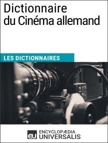 Dictionnaire du Cinéma allemand: Les Dictionnaires d'Universalis