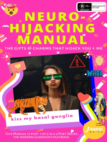 Neuro-Hijacking Manual: The Gifts & Charms that Hijack You + Me