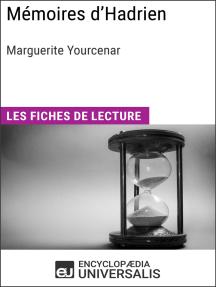 Mémoires d'Hadrien de Marguerite Yourcenar: Les Fiches de lecture d'Universalis