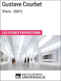 Gustave Courbet (Paris - 2007): Les Fiches Exposition d'Universalis
