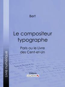 Le compositeur typographe: Paris ou le Livre des cent-et-un