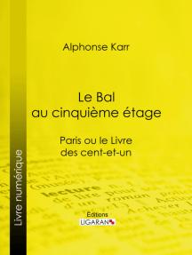 Le Bal au cinquième étage: Paris ou le Livre des cent-et-un