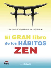 El gran libro de los hábitos zen: libro práctico